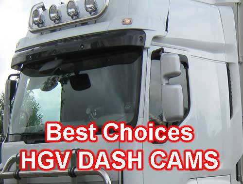 Best choices for HGV Dash Cams British trucking