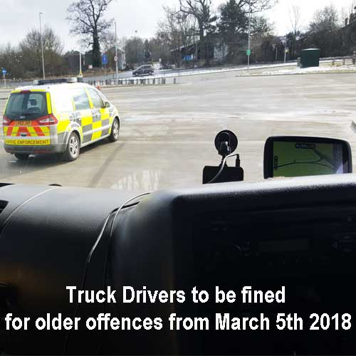 Truck Drivers to be fined for older offences from March 5th 2018