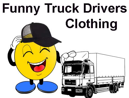 Funny truck drivers clothing British trucking