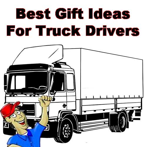Best Gifts for truck drivers