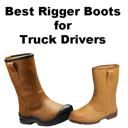 2fb500aa183 Best Rigger Boots for truck drivers - British Trucking