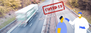 Sites Where HGV Drivers Can Get A Covid-19 Test
