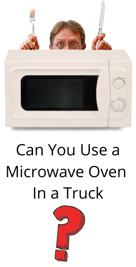 can you use a microwave oven in a truck